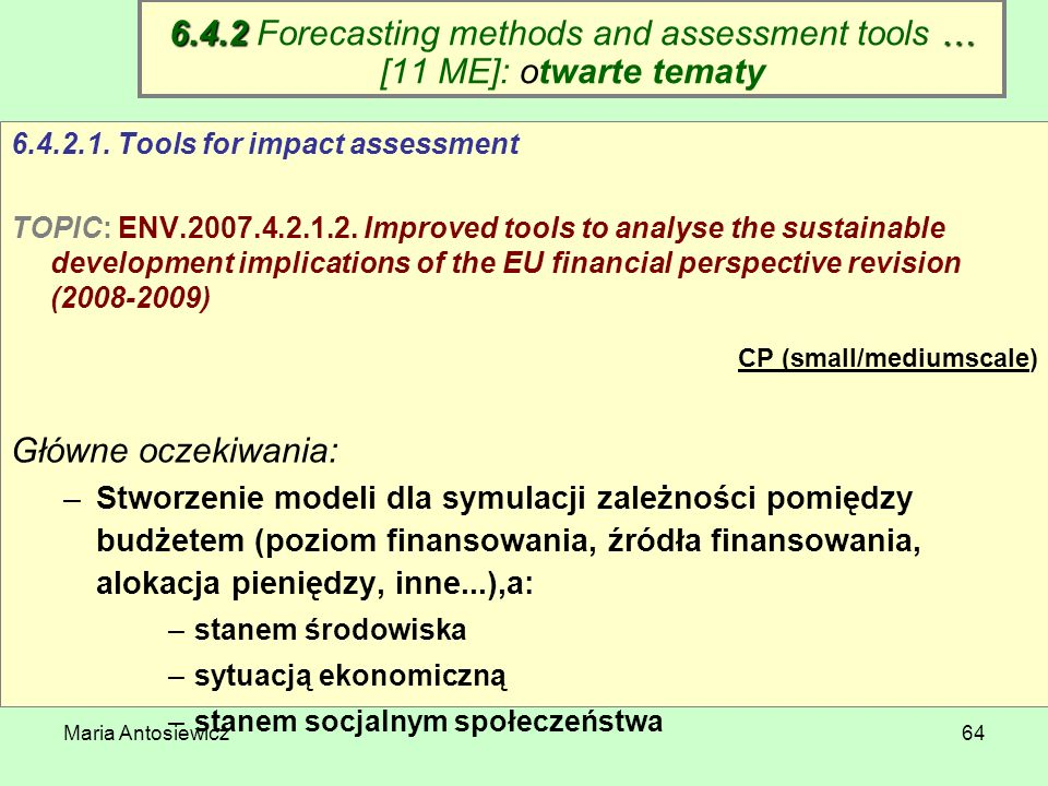 6.4.2 Forecasting methods and assessment tools … [11 ME]: otwarte tematy